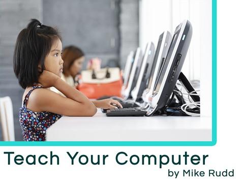 Teach Your Computer